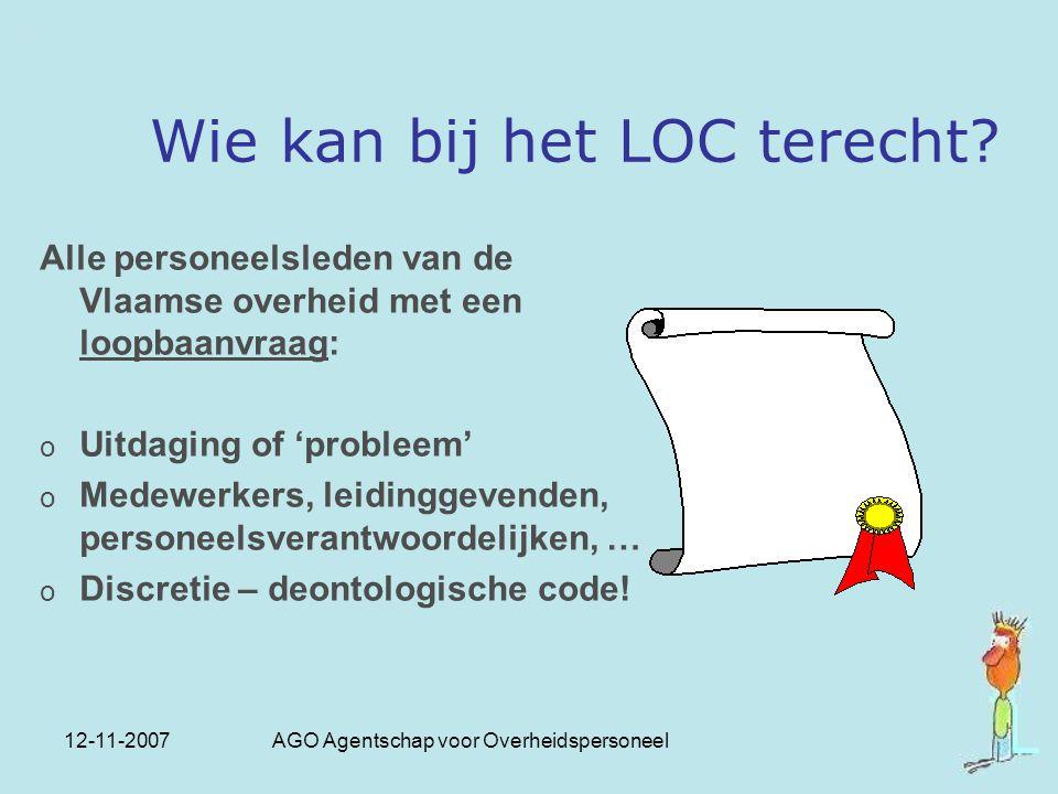 12-11-2007 AGO Agentschap voor Overheidspersoneel Alle personeelsleden van de Vlaamse overheid met een loopbaanvraag: o Uitdaging of 'probleem' o Mede