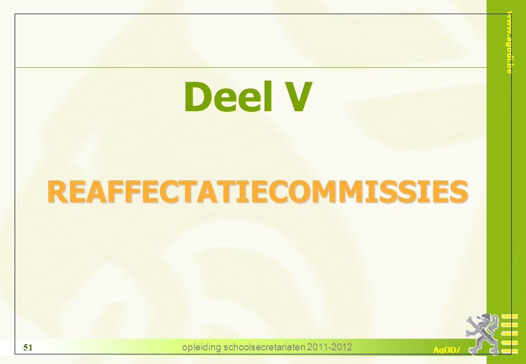 www.agodi.be AgODi opleiding schoolsecretariaten 2011-2012 51 Deel V REAFFECTATIECOMMISSIES REAFFECTATIECOMMISSIES