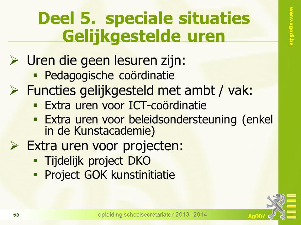 www.agodi.be AgODi opleiding schoolsecretariaten 2013 - 2014 56 Deel 5.