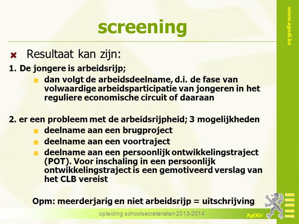 www.agodi.be AgODi screening Resultaat kan zijn: 1.