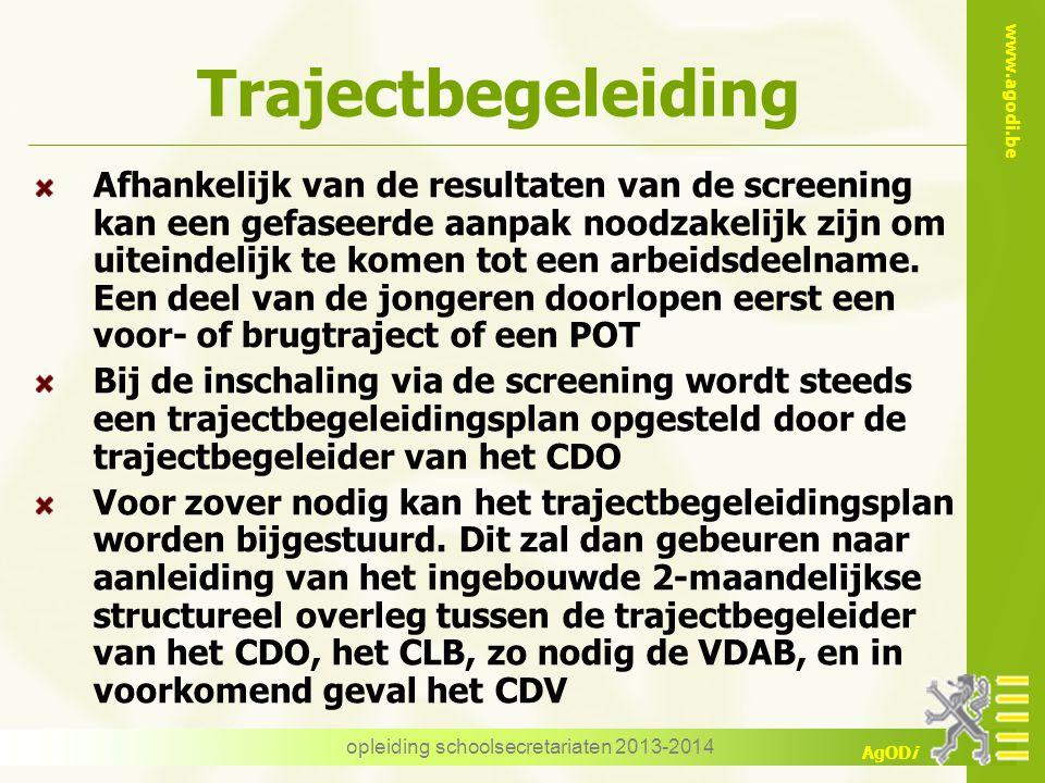 www.agodi.be AgODi Trajectbegeleiding Afhankelijk van de resultaten van de screening kan een gefaseerde aanpak noodzakelijk zijn om uiteindelijk te komen tot een arbeidsdeelname.