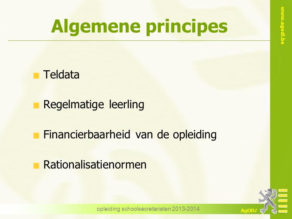 www.agodi.be AgODi Algemene principes Teldata Regelmatige leerling Financierbaarheid van de opleiding Rationalisatienormen opleiding schoolsecretariaten 2013-2014