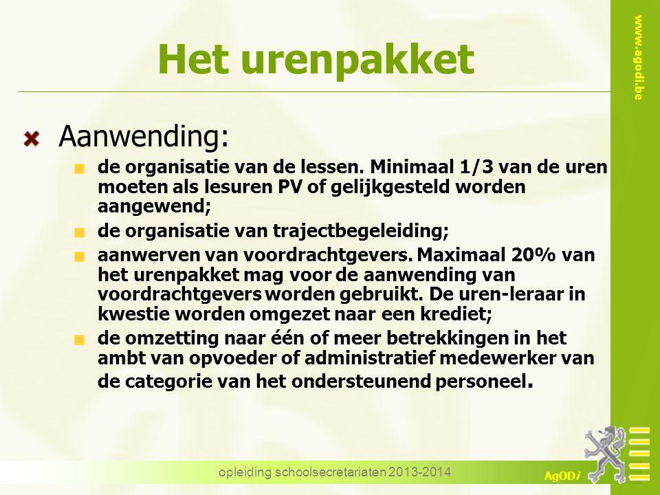 www.agodi.be AgODi Het urenpakket Aanwending: de organisatie van de lessen.
