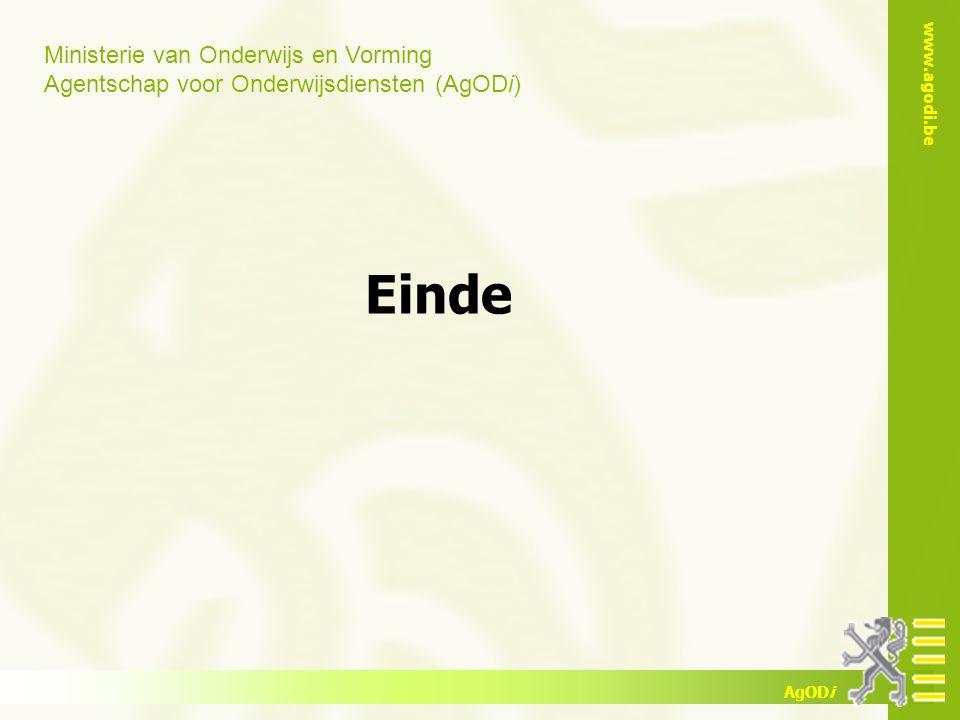 Ministerie van Onderwijs en Vorming Agentschap voor Onderwijsdiensten (AgODi) www.agodi.be AgODi Einde