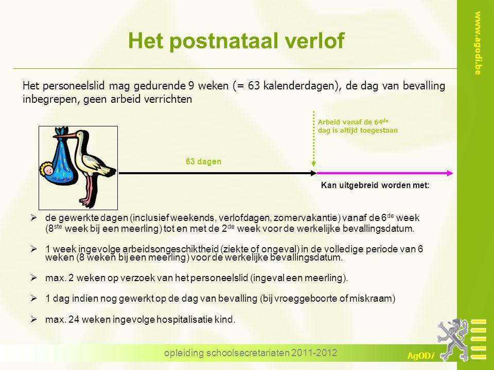 www.agodi.be AgODi opleiding schoolsecretariaten 2011-2012 Verlofweken postnataal rust Één zending RL2 – code 23145 (2X 7 dagen of 1x 14 dagen) .
