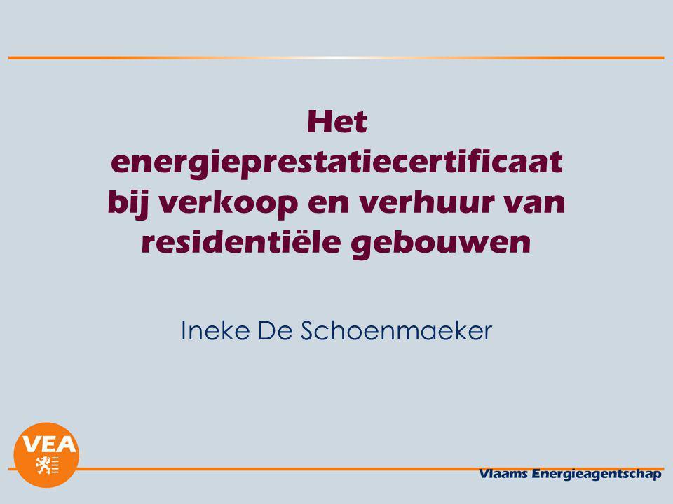 Het energieprestatiecertificaat bij verkoop en verhuur van residentiële gebouwen Ineke De Schoenmaeker