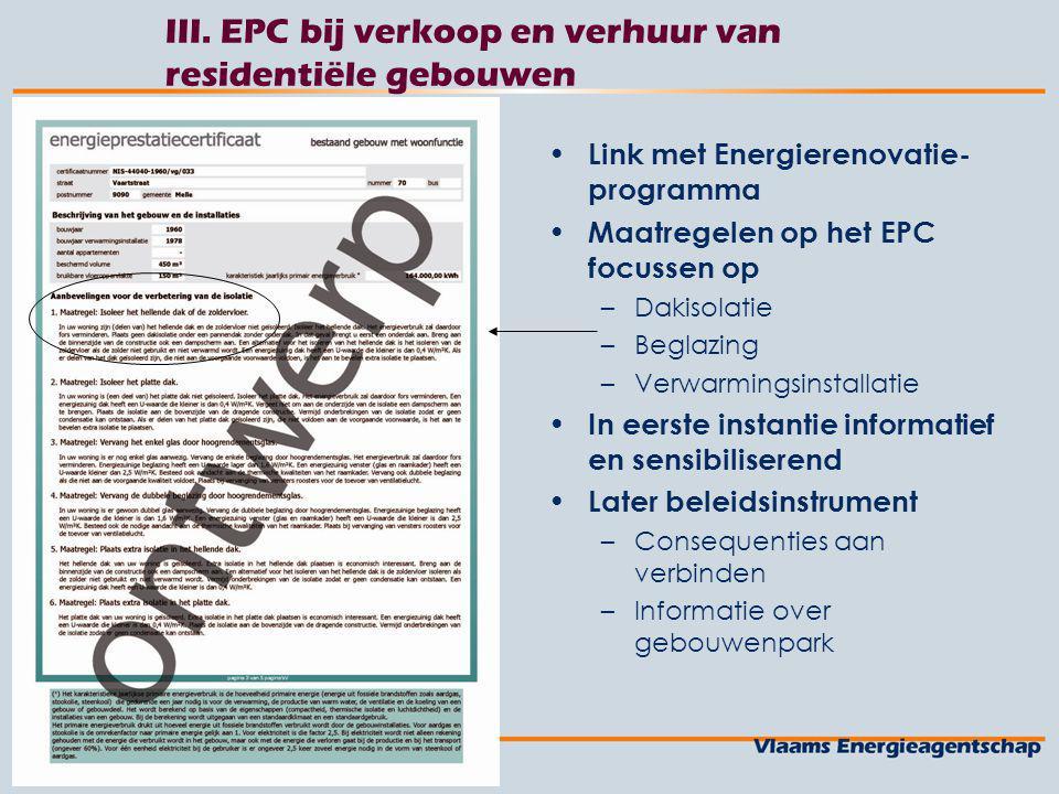 26 juli 2014 III. EPC bij verkoop en verhuur van residentiële gebouwen Link met Energierenovatie- programma Maatregelen op het EPC focussen op –Dakiso