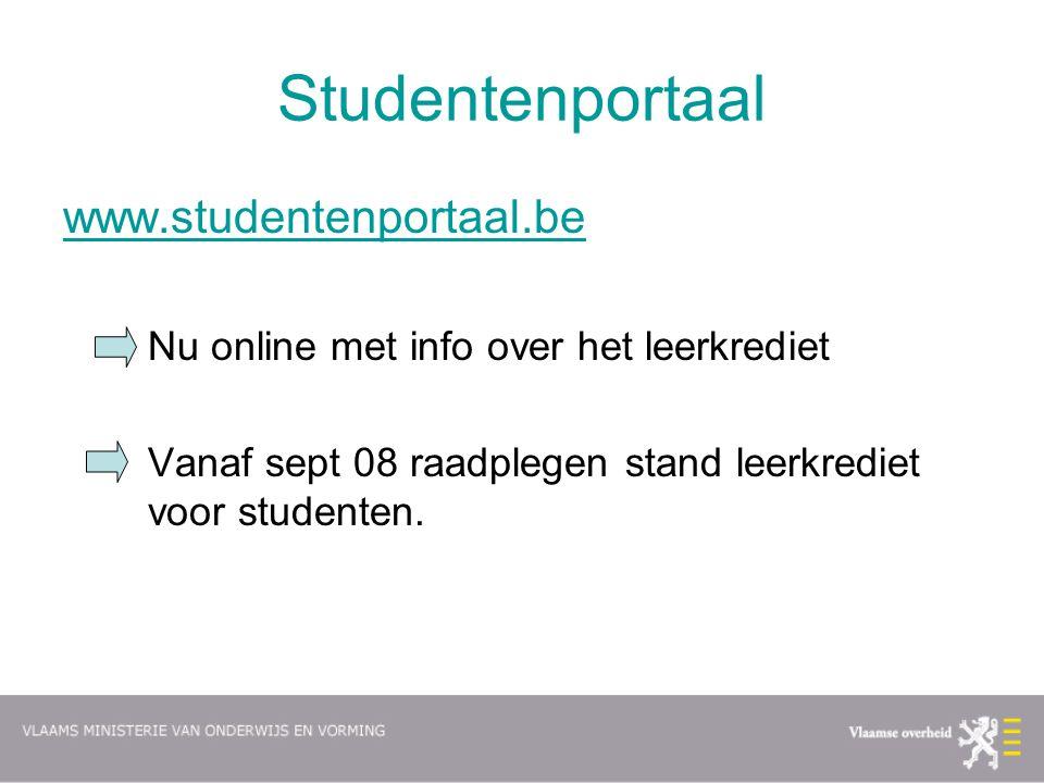 Studentenportaal www.studentenportaal.be Nu online met info over het leerkrediet Vanaf sept 08 raadplegen stand leerkrediet voor studenten.