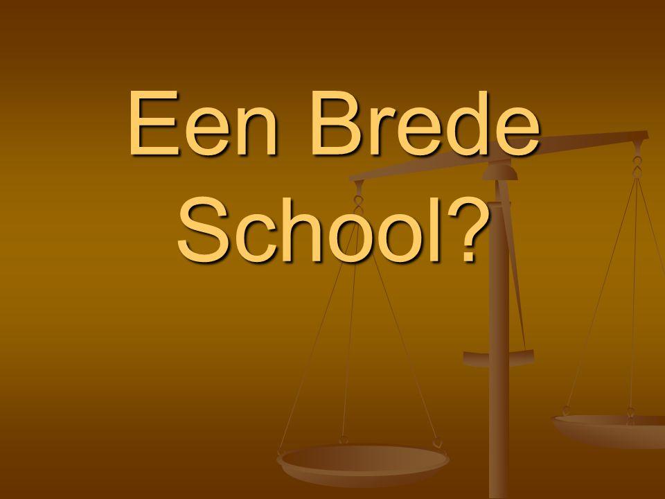 Een Brede School?