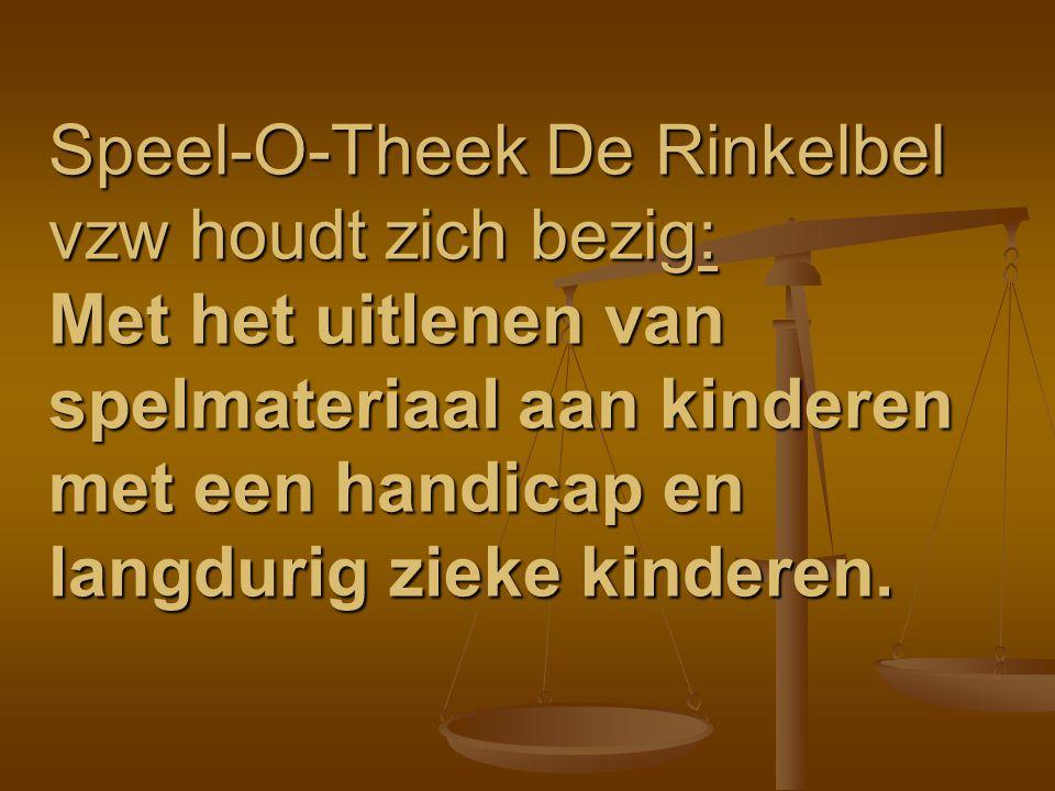 Speel-O-Theek De Rinkelbel vzw houdt zich bezig: Met het uitlenen van spelmateriaal aan kinderen met een handicap en langdurig zieke kinderen.