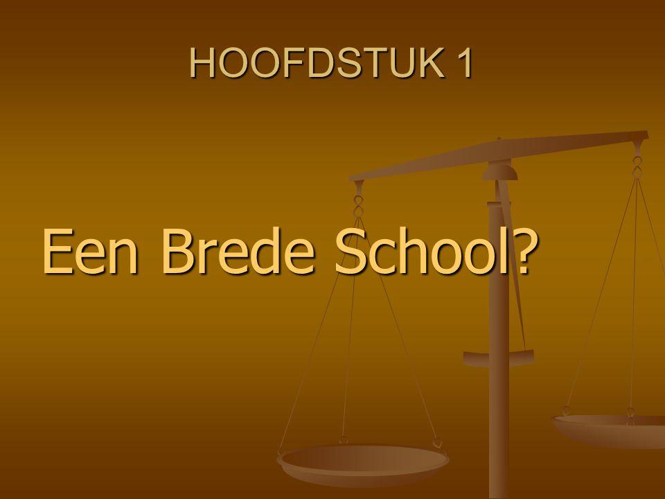 HOOFDSTUK 1 Een Brede School?