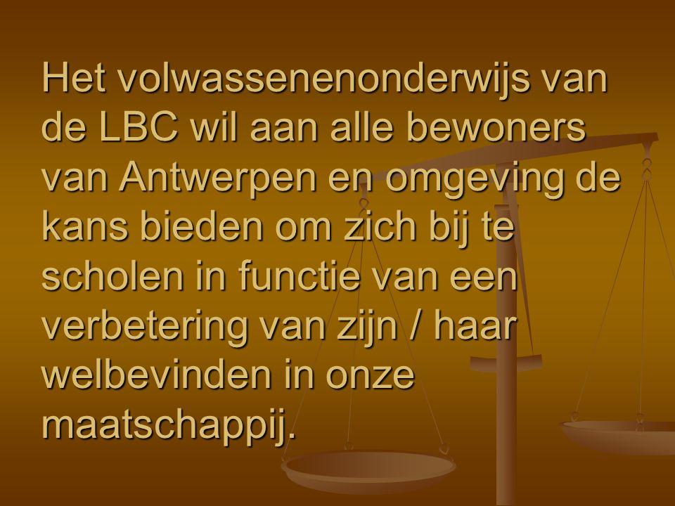 Het volwassenenonderwijs van de LBC wil aan alle bewoners van Antwerpen en omgeving de kans bieden om zich bij te scholen in functie van een verbeteri
