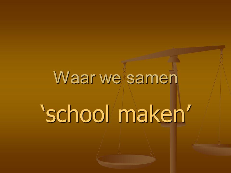 Waar we samen 'school maken'