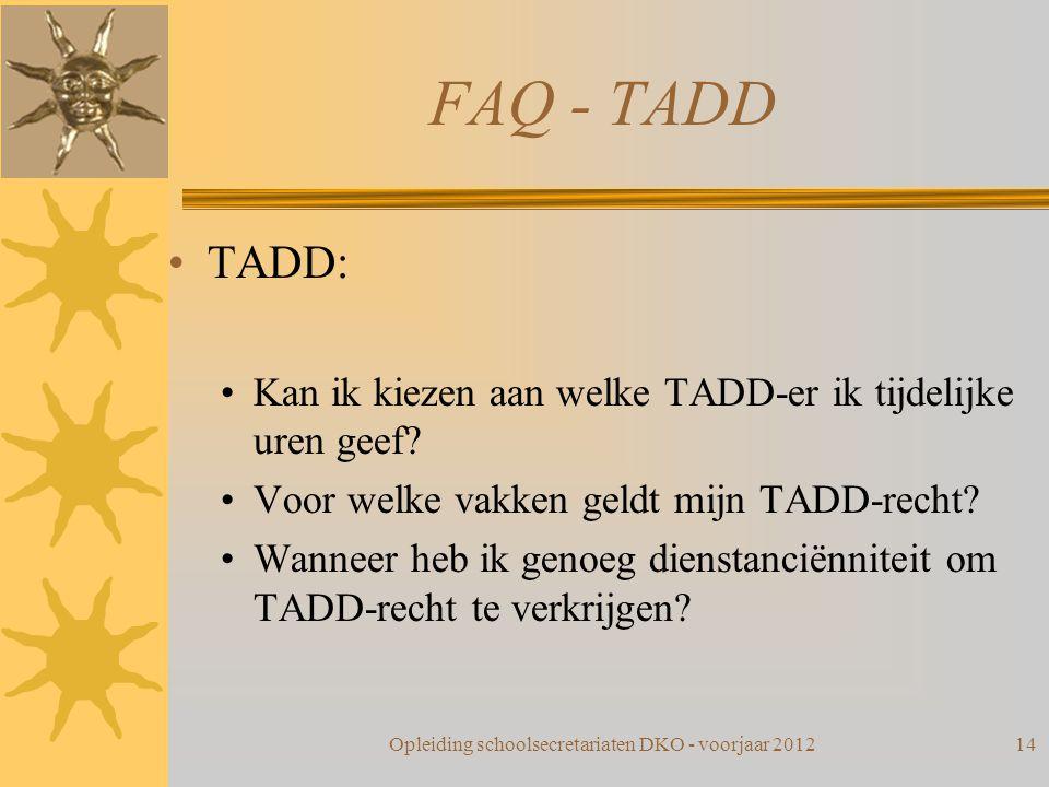FAQ - TADD TADD: Kan ik kiezen aan welke TADD-er ik tijdelijke uren geef? Voor welke vakken geldt mijn TADD-recht? Wanneer heb ik genoeg dienstanciënn