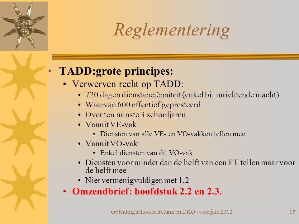 Reglementering TADD:grote principes: Verwerven recht op TADD: 720 dagen dienstanciënniteit (enkel bij inrichtende macht) Waarvan 600 effectief geprest