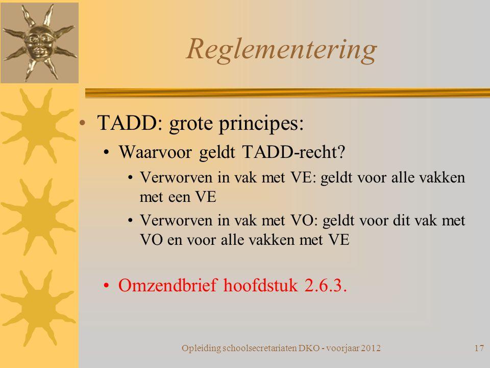 Reglementering TADD: grote principes: Waarvoor geldt TADD-recht? Verworven in vak met VE: geldt voor alle vakken met een VE Verworven in vak met VO: g