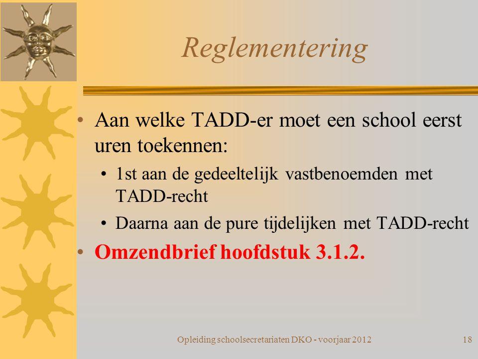 Reglementering Aan welke TADD-er moet een school eerst uren toekennen: 1st aan de gedeeltelijk vastbenoemden met TADD-recht Daarna aan de pure tijdeli