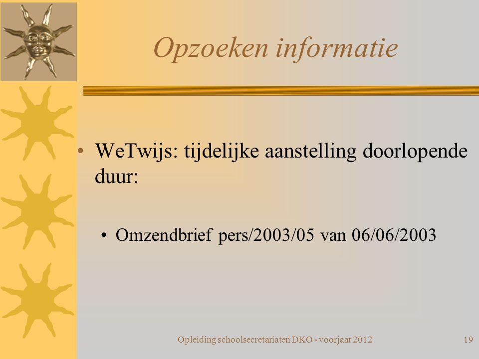 Opzoeken informatie WeTwijs: tijdelijke aanstelling doorlopende duur: Omzendbrief pers/2003/05 van 06/06/2003 Opleiding schoolsecretariaten DKO - voor