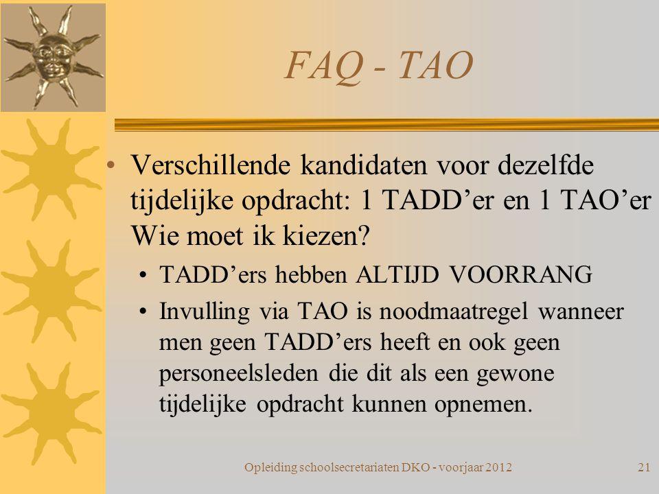 FAQ - TAO Verschillende kandidaten voor dezelfde tijdelijke opdracht: 1 TADD'er en 1 TAO'er Wie moet ik kiezen? TADD'ers hebben ALTIJD VOORRANG Invull