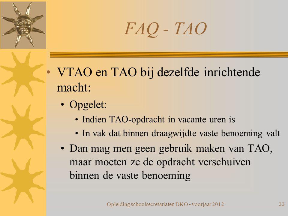FAQ - TAO VTAO en TAO bij dezelfde inrichtende macht: Opgelet: Indien TAO-opdracht in vacante uren is In vak dat binnen draagwijdte vaste benoeming va
