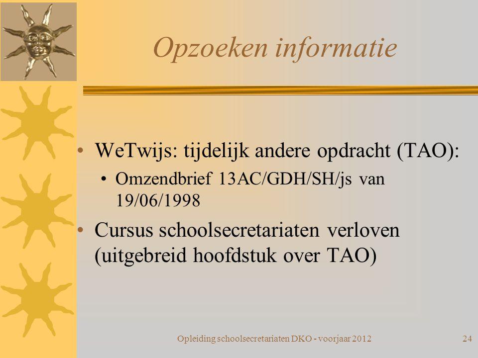 Opzoeken informatie WeTwijs: tijdelijk andere opdracht (TAO): Omzendbrief 13AC/GDH/SH/js van 19/06/1998 Cursus schoolsecretariaten verloven (uitgebrei