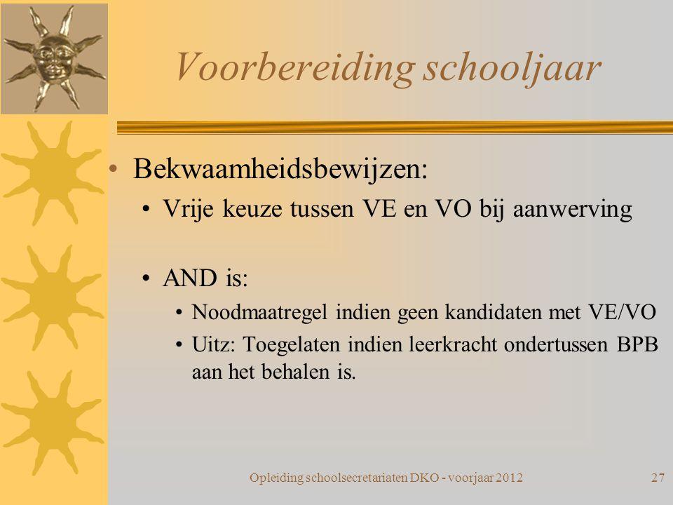Voorbereiding schooljaar Bekwaamheidsbewijzen: Vrije keuze tussen VE en VO bij aanwerving AND is: Noodmaatregel indien geen kandidaten met VE/VO Uitz: