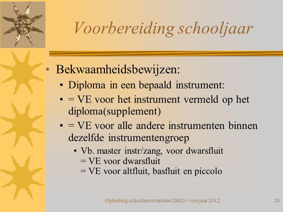Voorbereiding schooljaar Bekwaamheidsbewijzen: Diploma in een bepaald instrument: = VE voor het instrument vermeld op het diploma(supplement) = VE voo