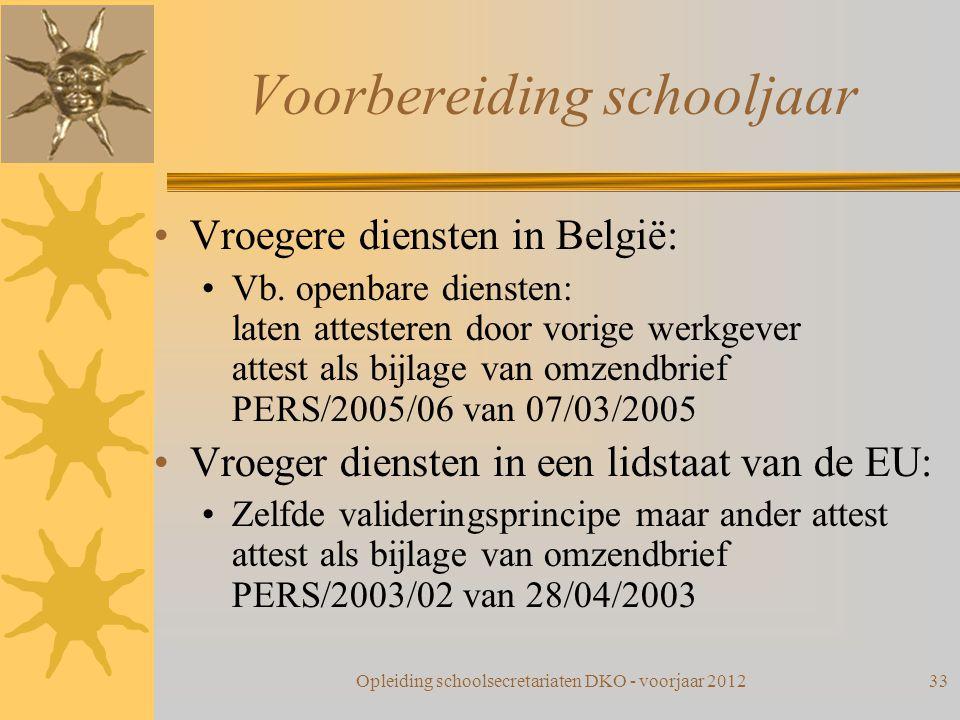Voorbereiding schooljaar Vroegere diensten in België: Vb. openbare diensten: laten attesteren door vorige werkgever attest als bijlage van omzendbrief