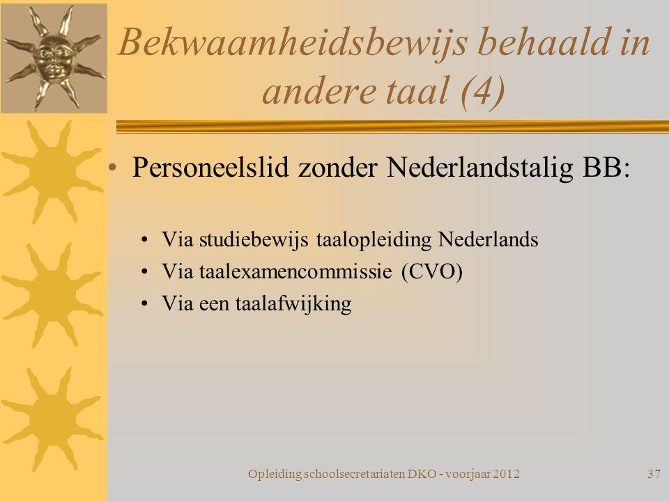 Bekwaamheidsbewijs behaald in andere taal (4) Personeelslid zonder Nederlandstalig BB: Via studiebewijs taalopleiding Nederlands Via taalexamencommiss