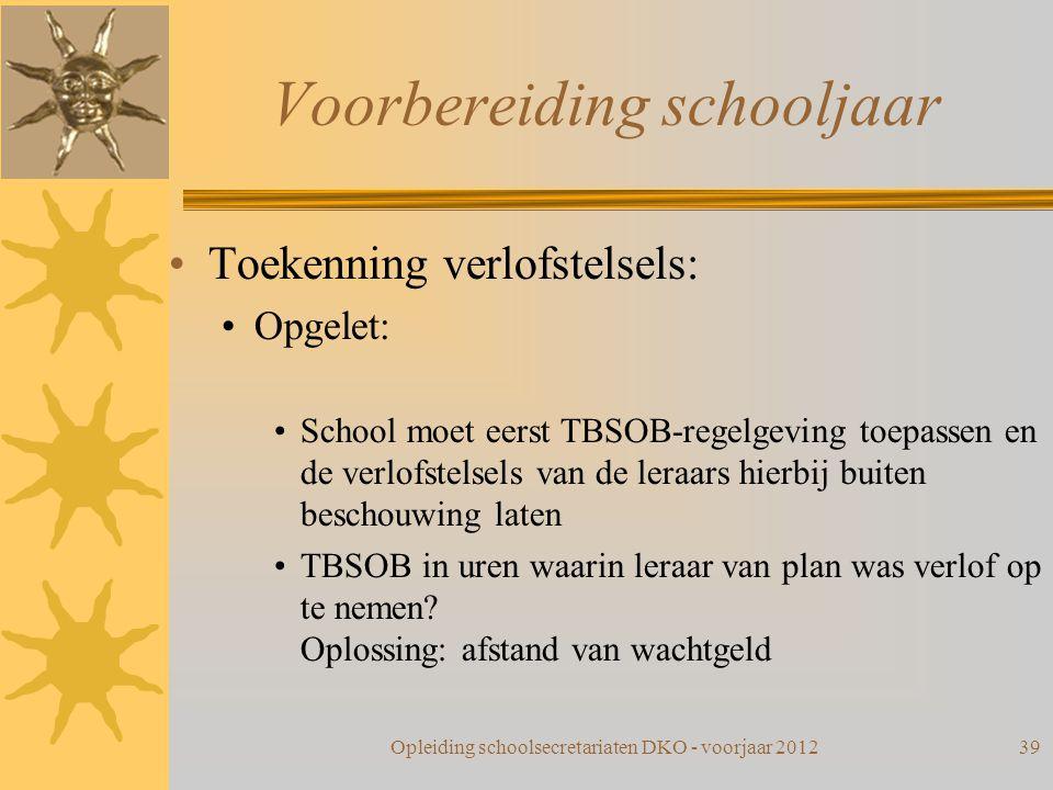 Voorbereiding schooljaar Toekenning verlofstelsels: Opgelet: School moet eerst TBSOB-regelgeving toepassen en de verlofstelsels van de leraars hierbij