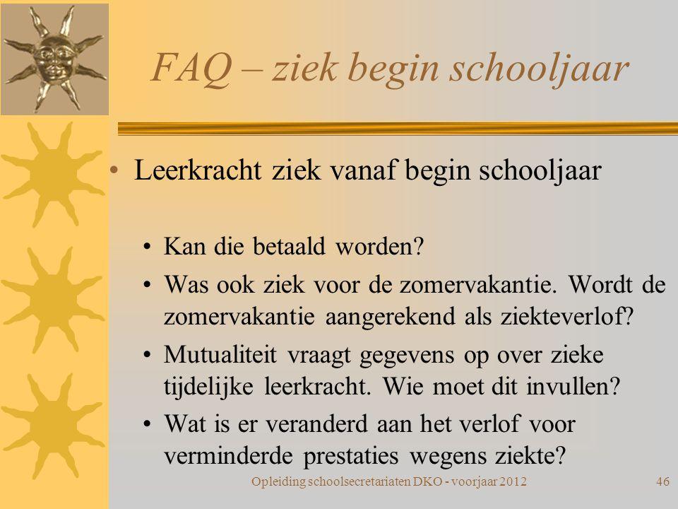 FAQ – ziek begin schooljaar Leerkracht ziek vanaf begin schooljaar Kan die betaald worden? Was ook ziek voor de zomervakantie. Wordt de zomervakantie