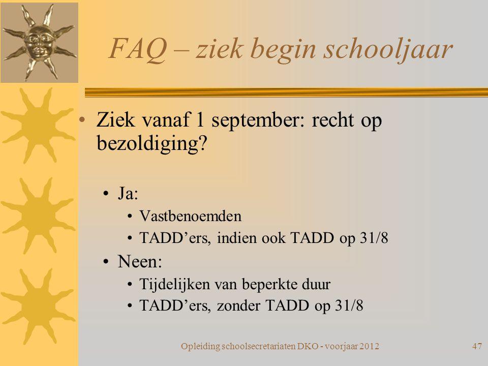 FAQ – ziek begin schooljaar Ziek vanaf 1 september: recht op bezoldiging? Ja: Vastbenoemden TADD'ers, indien ook TADD op 31/8 Neen: Tijdelijken van be