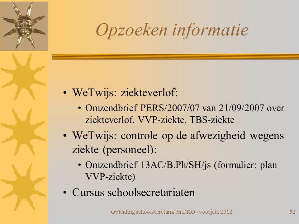 Opzoeken informatie WeTwijs: ziekteverlof: Omzendbrief PERS/2007/07 van 21/09/2007 over ziekteverlof, VVP-ziekte, TBS-ziekte WeTwijs: controle op de a