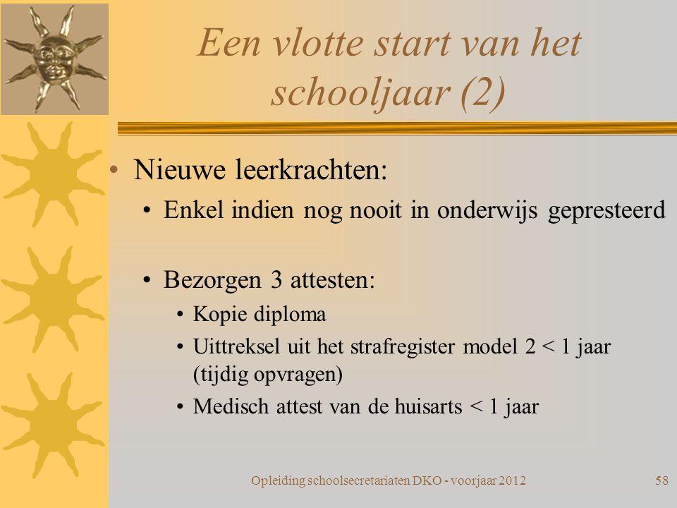Een vlotte start van het schooljaar (2) Nieuwe leerkrachten: Enkel indien nog nooit in onderwijs gepresteerd Bezorgen 3 attesten: Kopie diploma Uittre