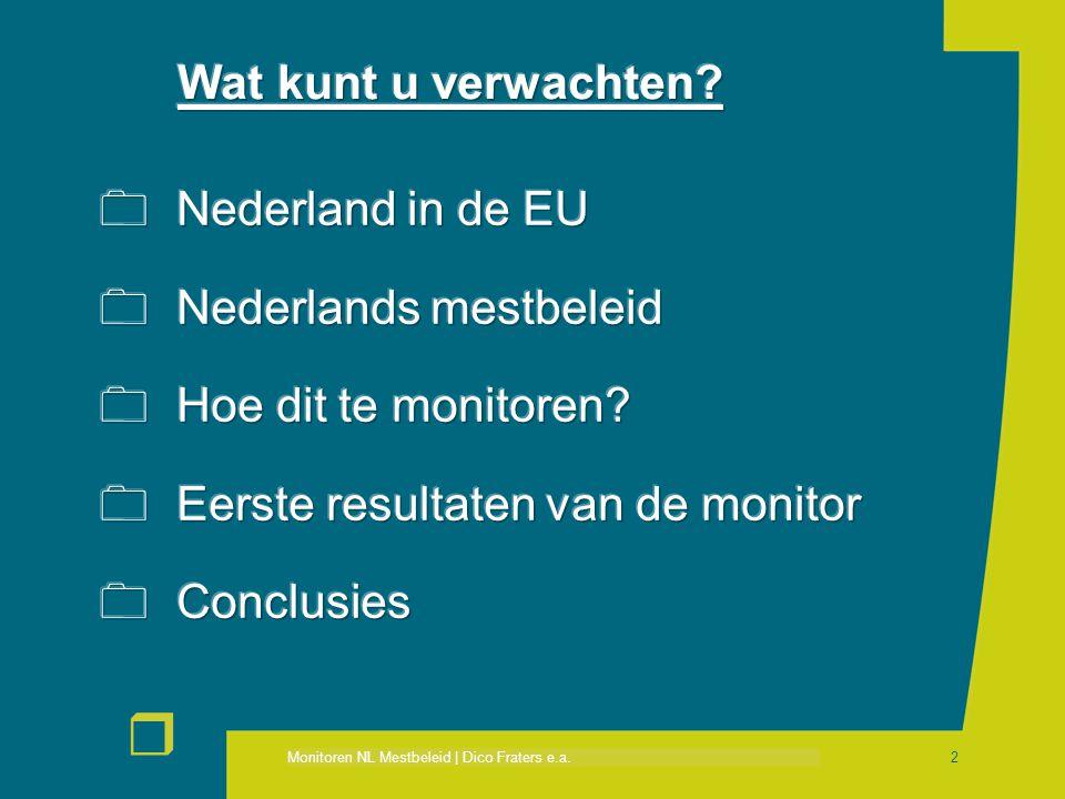 Monitoren NL Mestbeleid   Dico Fraters e.a. r 13  Eerste resultaten: N-overschot
