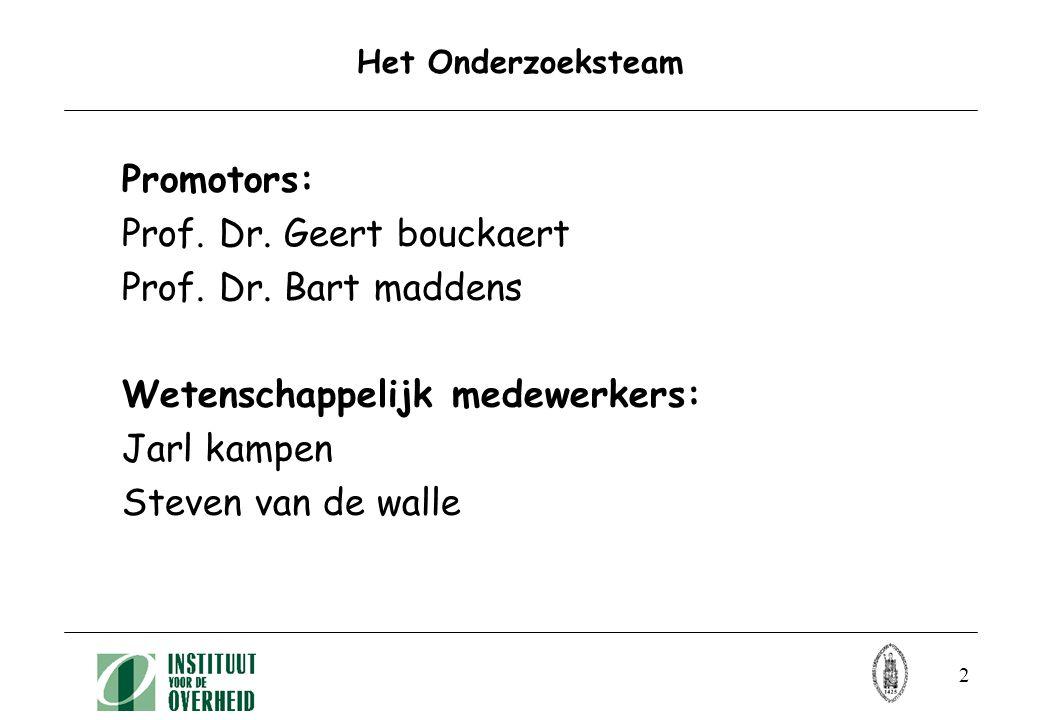 2 Het Onderzoeksteam Promotors: Prof. Dr. Geert bouckaert Prof.