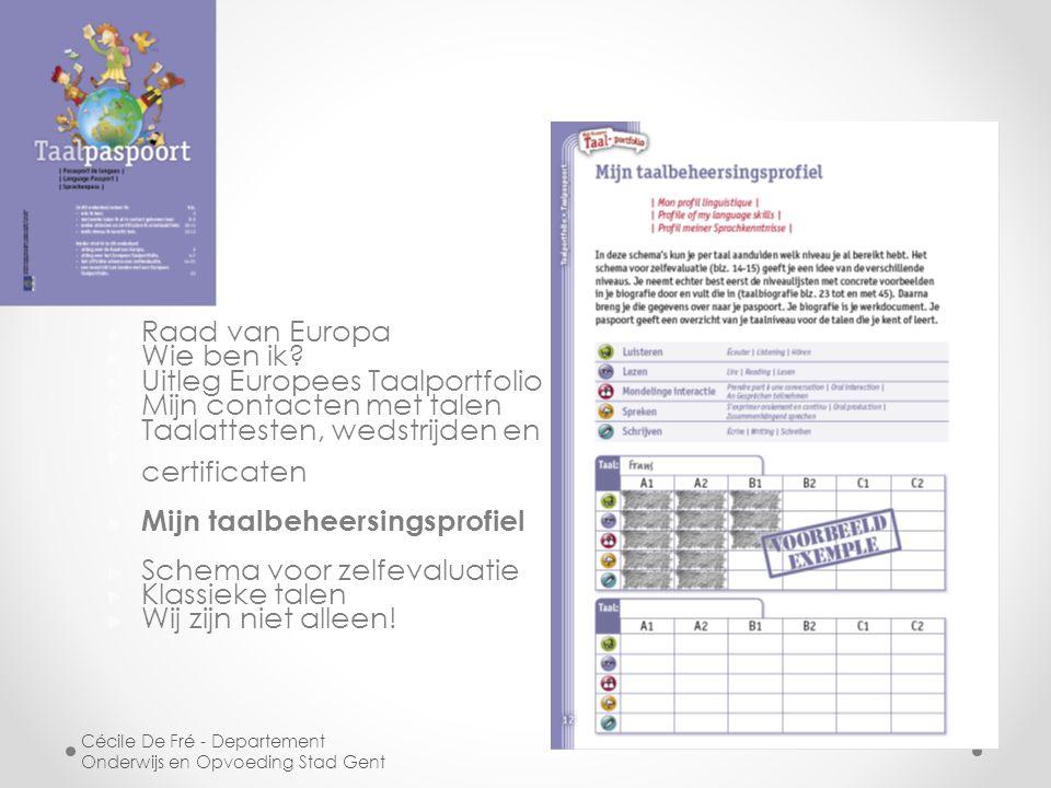 EUROPASS Europass-CV Europass-taalpaspoort Europass-Mobiliteit Europass-Diplomasupplement Europass-Certificaatsupplement Cécile De Fré - Departement Onderwijs en Opvoeding Stad Gent