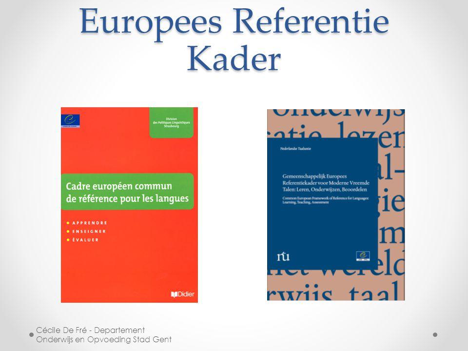 Europees Referentie Kader Cécile De Fré - Departement Onderwijs en Opvoeding Stad Gent