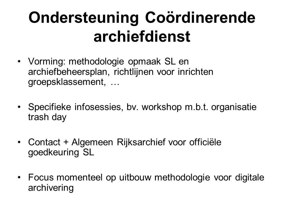 Ondersteuning Coördinerende archiefdienst Vorming: methodologie opmaak SL en archiefbeheersplan, richtlijnen voor inrichten groepsklassement, … Specif