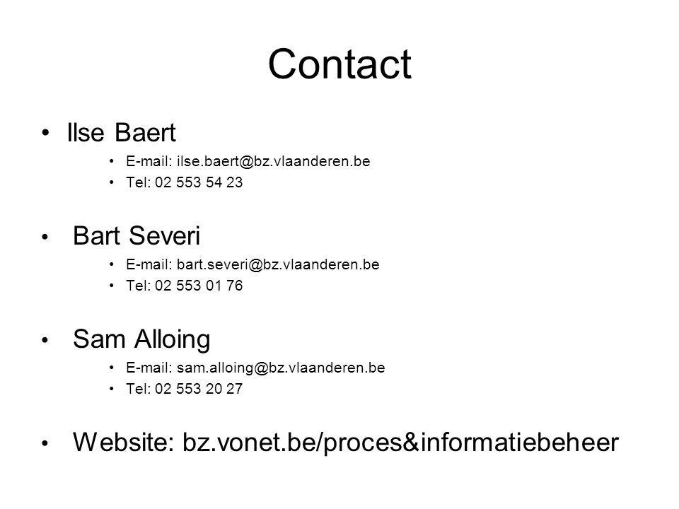 Contact Ilse Baert E-mail: ilse.baert@bz.vlaanderen.be Tel: 02 553 54 23 Bart Severi E-mail: bart.severi@bz.vlaanderen.be Tel: 02 553 01 76 Sam Alloin