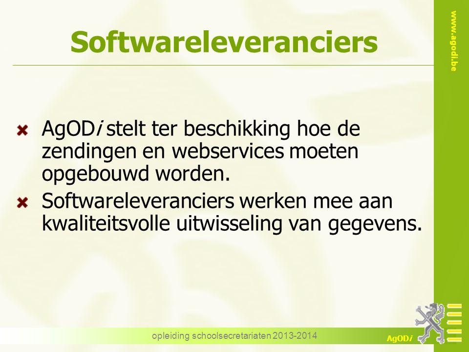 www.agodi.be AgODi Softwareleveranciers AgODi stelt ter beschikking hoe de zendingen en webservices moeten opgebouwd worden. Softwareleveranciers werk