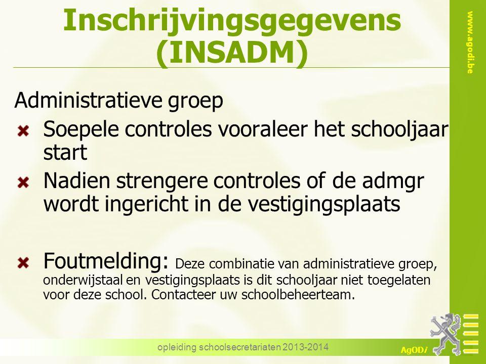 www.agodi.be AgODi Administratieve groep Soepele controles vooraleer het schooljaar start Nadien strengere controles of de admgr wordt ingericht in de