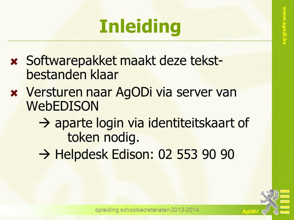 www.agodi.be AgODi Inleiding Softwarepakket maakt deze tekst- bestanden klaar Versturen naar AgODi via server van WebEDISON  aparte login via identiteitskaart of token nodig.