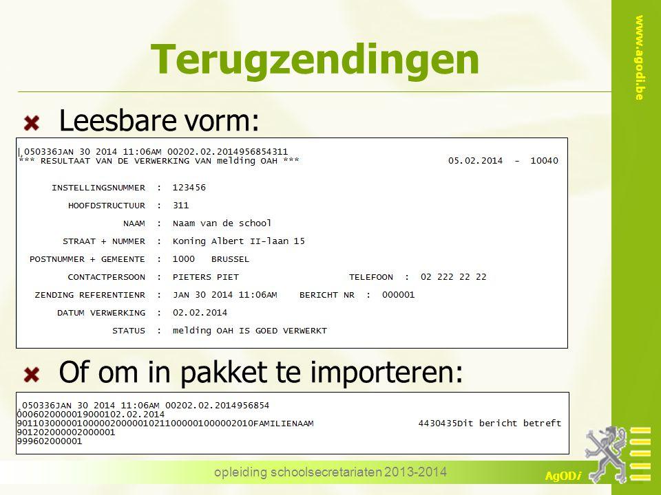 www.agodi.be AgODi Terugzendingen Leesbare vorm: Of om in pakket te importeren: opleiding schoolsecretariaten 2013-2014