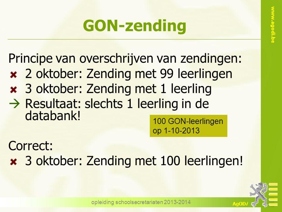 www.agodi.be AgODi GON-zending Principe van overschrijven van zendingen: 2 oktober: Zending met 99 leerlingen 3 oktober: Zending met 1 leerling  Resultaat: slechts 1 leerling in de databank.
