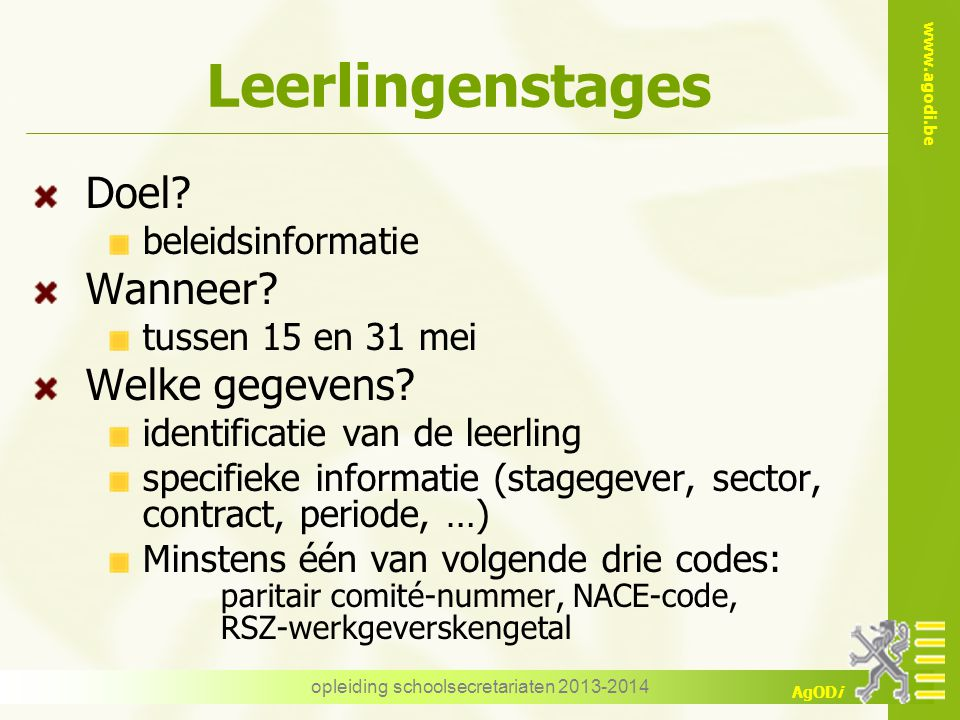 www.agodi.be AgODi Leerlingenstages Doel.beleidsinformatie Wanneer.