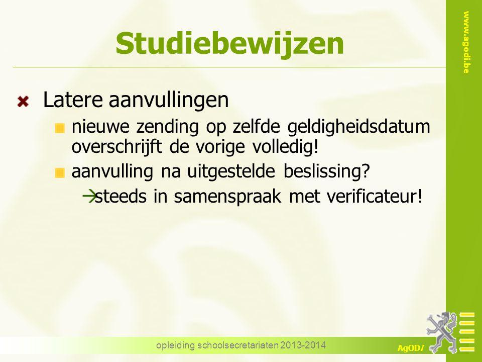 www.agodi.be AgODi Studiebewijzen Latere aanvullingen nieuwe zending op zelfde geldigheidsdatum overschrijft de vorige volledig.