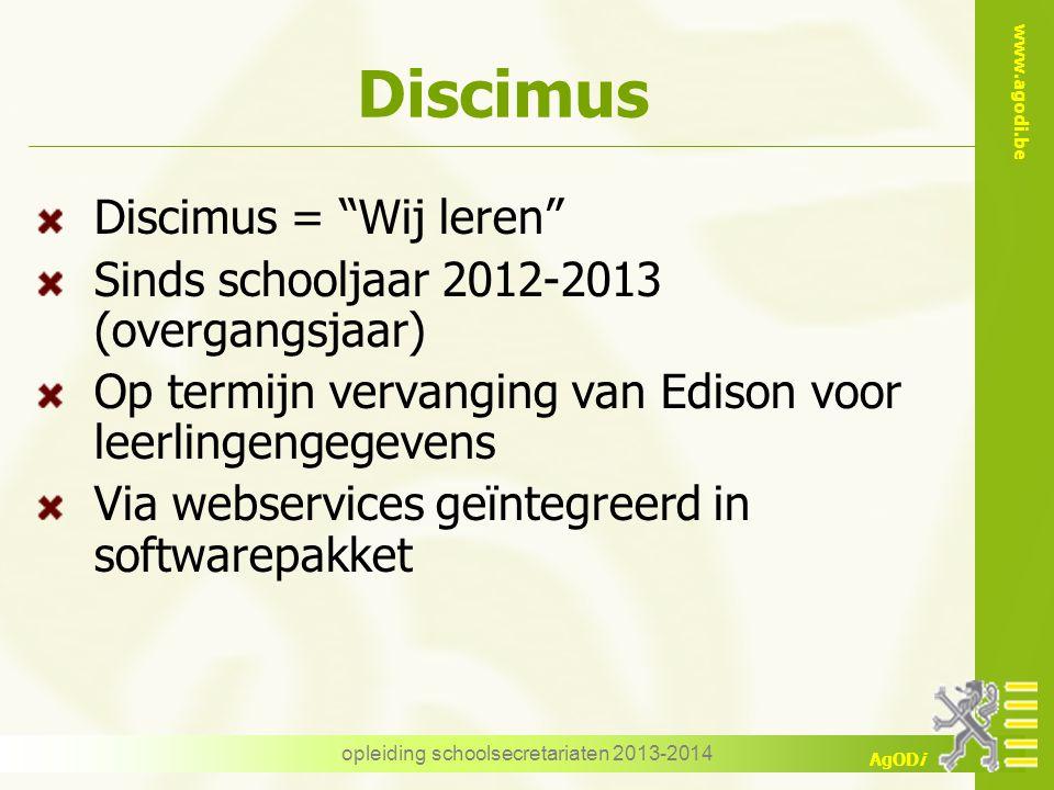 """www.agodi.be AgODi Discimus Discimus = """"Wij leren"""" Sinds schooljaar 2012-2013 (overgangsjaar) Op termijn vervanging van Edison voor leerlingengegevens"""