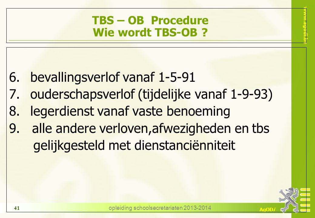 www.agodi.be AgODi opleiding schoolsecretariaten 2013-2014 41 TBS – OB Procedure Wie wordt TBS-OB .