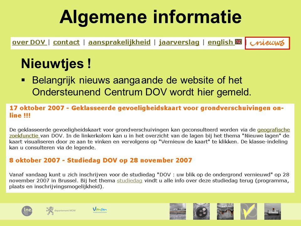 Algemene informatie Nieuwtjes !  Belangrijk nieuws aangaande de website of het Ondersteunend Centrum DOV wordt hier gemeld.